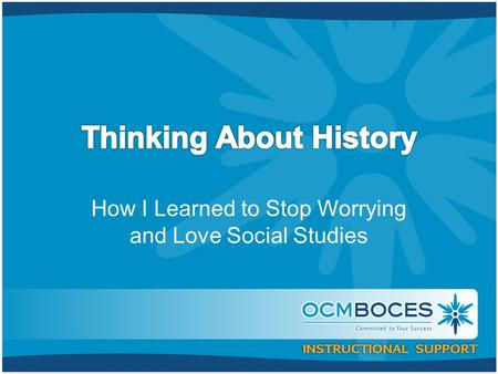 How I Learned to Stop Worrying and Love Social Studies.