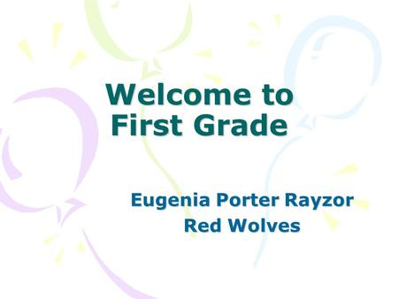 Welcome to First Grade Eugenia Porter Rayzor Red Wolves.