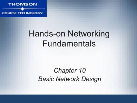 Hands-on Networking Fundamentals Chapter 10 Basic Network Design.