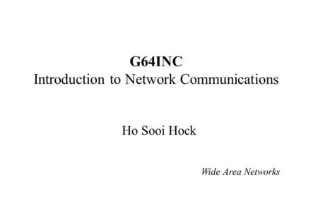 G64INC Introduction to Network Communications