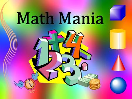 Math Mania. Which three- dimensional figure has a triangle for a side?  A.  B.  C.  D.