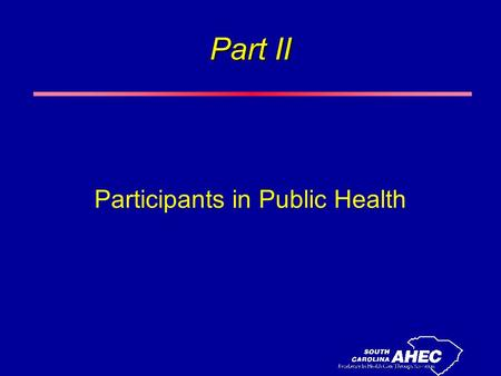Part II Participants in Public Health. Official and Voluntary Public Health Sectors l Official agencies assigned specific responsibilities for a geo-political.