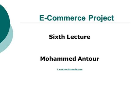E-Commerce Project Sixth Lecture Mohammed Antour