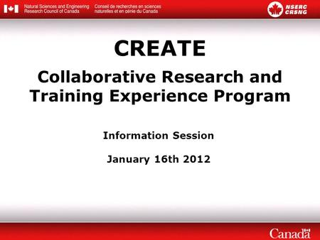 CREATE Collaborative Research and Training Experience Program Information Session January 16th 2012.