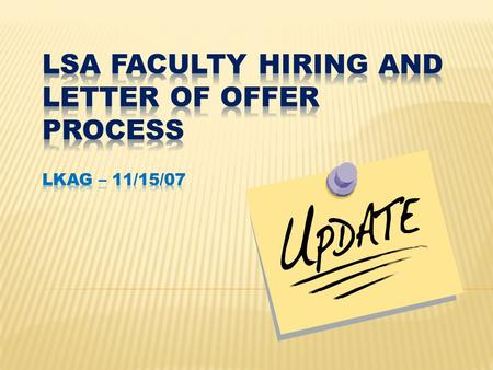" All new faculty hire cases will need to include the ""Proposal to Hire Worksheet"" which captures in summary form the essential information necessary."