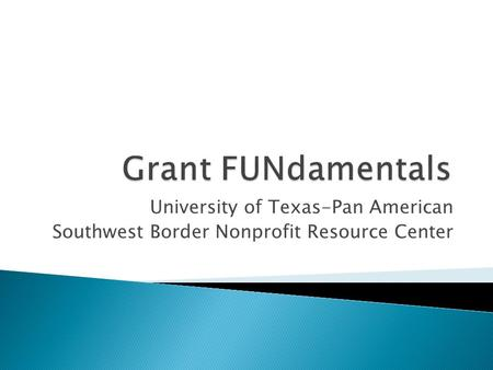 University of Texas-Pan American Southwest Border Nonprofit Resource Center.
