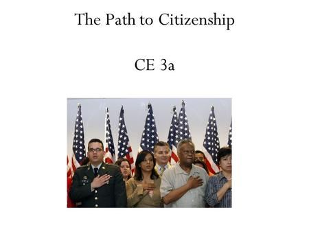 The Path to Citizenship CE 3a