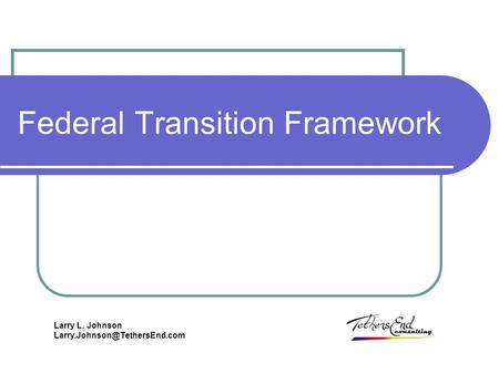 Larry L. Johnson Federal Transition Framework.