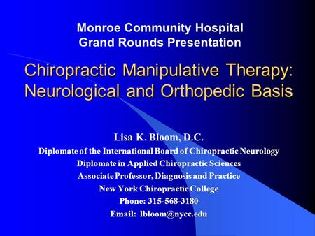 Chiropractic Manipulative Therapy: Neurological and Orthopedic Basis