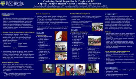 Combating Health Disparities for People with DD: A Special Olympics Healthy Athletes Community Partnership Stephen Sulkes MD*, Susan Hetherington MS*,