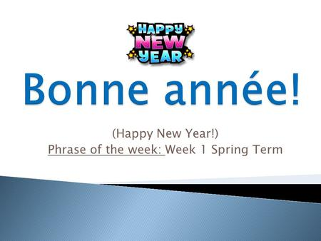 (Happy New Year!) Phrase of the week: Week 1 Spring Term.