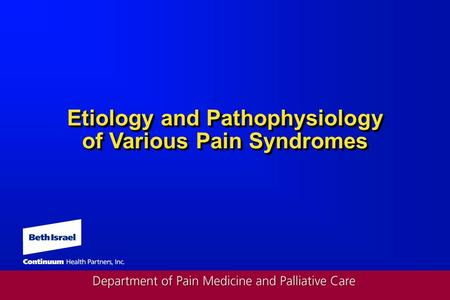 Etiology and Pathophysiology of Various Pain Syndromes.
