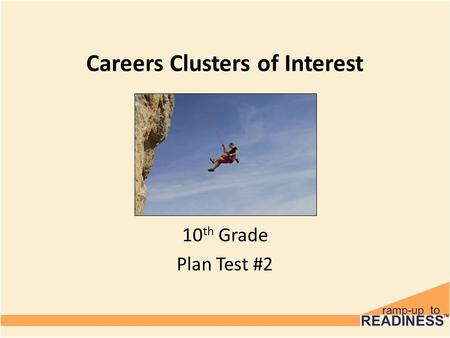 Careers Clusters of Interest 10 th Grade Plan Test #2.