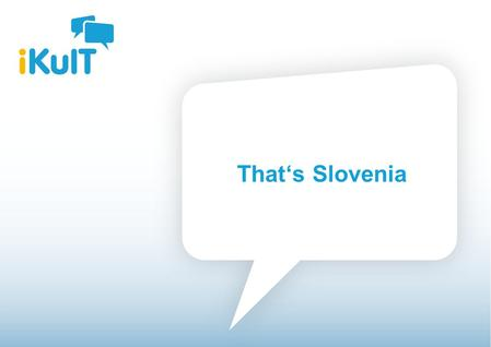 Startseite That's Slovenia. Startseite Facts Name: Republic of Slovenia (Republika Slovenija) Capital: Ljubljana Population: 2,023,358 inhabitants National.