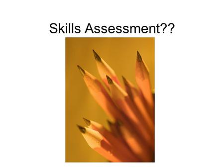Skills Assessment??. Kuder/Navigator You learn about yourself and make decisions about your future. You will be able to learn about your interests and.