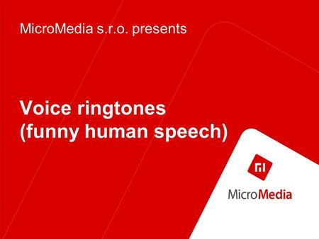 Voice ringtones (funny human speech) MicroMedia s.r.o. presents.