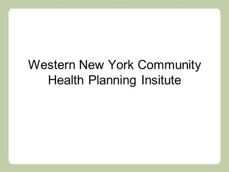 Western New York Community Health Planning Insitute.
