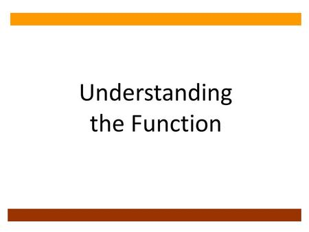 Understanding the Function. WHY? What is the purpose of the statement? Why did the speaker say x?