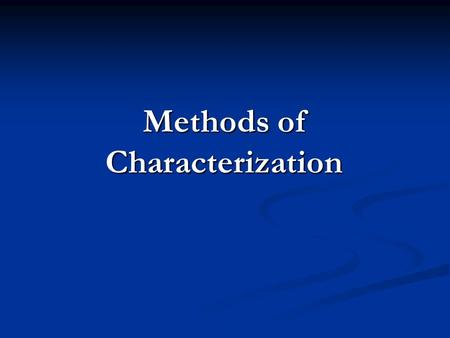 Methods of Characterization. 2 Characterization Characterization is how the author reveals the personality of a character. Characterization is how the.