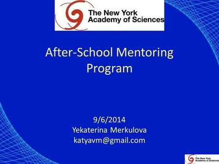 After-School Mentoring Program 9/6/2014 Yekaterina Merkulova