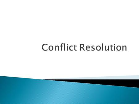  Conflict is a normal part of daily life.  While we cannot avoid conflict there are methods we can learn in order to handle conflict in a constructive.
