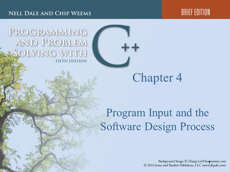 1 Chapter 4 <strong>Program</strong> Input and the Software Design Process.