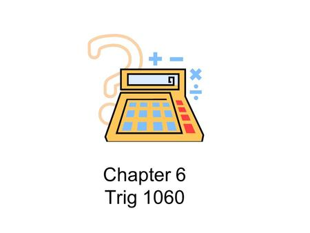 Chapter 6 Trig 1060.