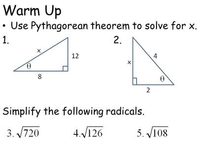 Warm Up Use Pythagorean theorem to solve for x