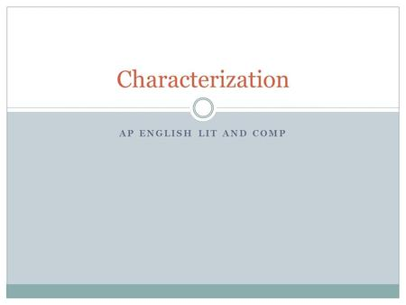Characterization AP English Lit and Comp.