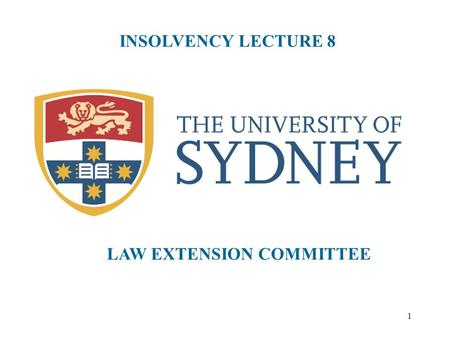 1 INSOLVENCY LECTURE 8 LAW EXTENSION COMMITTEE. 2 TYPICAL SEQUENCE OF EVENTS Court judgment Issue and service of bankruptcy notice Failure to comply =