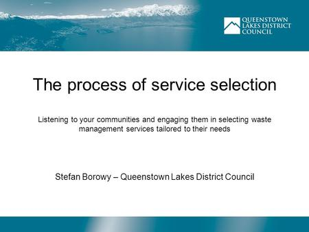 The process of service selection Listening to your communities and engaging them in selecting waste management services tailored to their needs Stefan.
