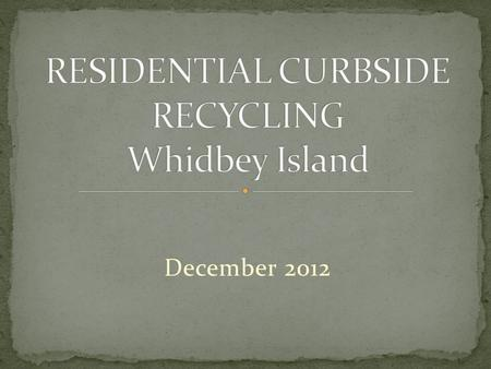 December 2012. Recover more recyclable materials Make Recycling Convenient.