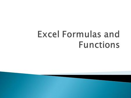  What is a formula in Excel?  A formula is statement written by the user to be calculated. Formulas can be as simple or as complex as the user wants.