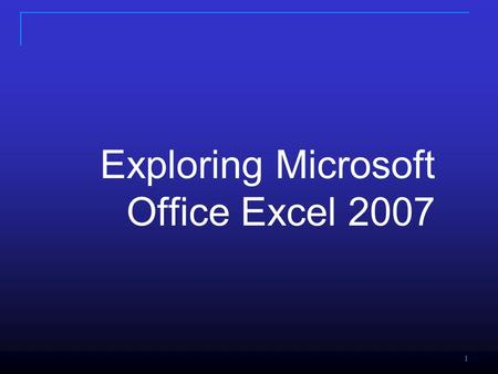 11 Exploring Microsoft Office Excel 2007. Copyright © 2008 Pearson Prentice Hall. All rights reserved. 2 Objectives Define worksheets and workbooks Use.