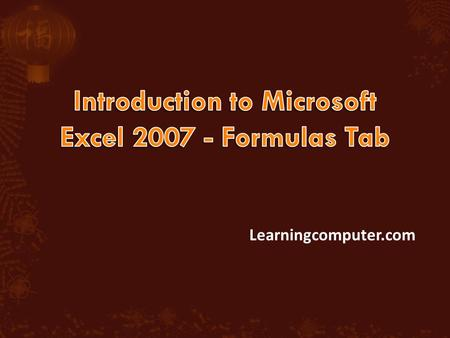 Learningcomputer.com.  In Microsoft Excel 2007, mathematical computations are typically done by built-in functions and formulas  Excel has a library.