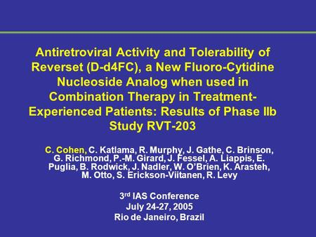 Antiretroviral Activity and Tolerability of Reverset (D-d4FC), a New Fluoro-Cytidine Nucleoside Analog when used in Combination Therapy in Treatment- Experienced.