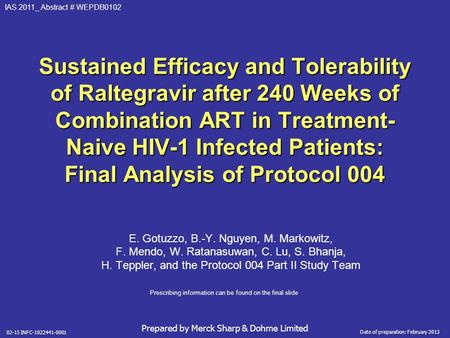 IAS 2011_ Abstract # WEPDB0102 Sustained Efficacy and Tolerability of Raltegravir after 240 Weeks of Combination ART in Treatment- Naive HIV-1 Infected.