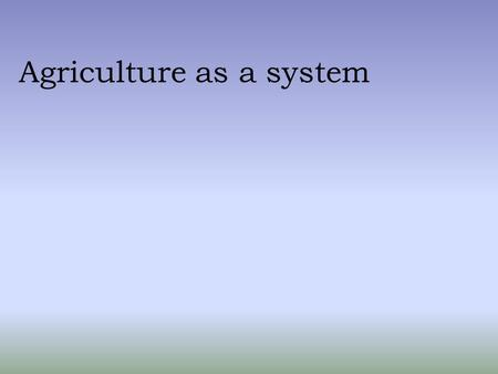 Agriculture as a system. Types of industry There are four main types of industry and these can be classified as: 1.PRIMARY INDUSTRY – this is the extraction.