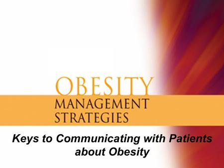 Keys to Communicating with Patients about Obesity