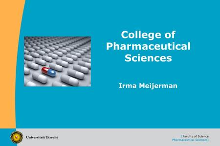 College of Pharmaceutical Sciences Irma Meijerman.
