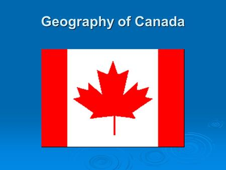 Geography of Canada. Canada's population is approximately 33,500,000. Comparison to the US: about 350,000,000. Canada has a MUCH smaller population, on.