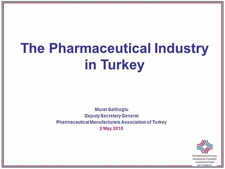 The Pharmaceutical Industry in Turkey