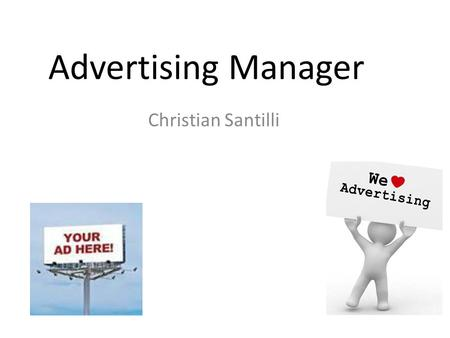 Advertising Manager Christian Santilli. High School Preparations Commercial Art Foreign Language Graphic Design Journalism Marketing Photography Principles.
