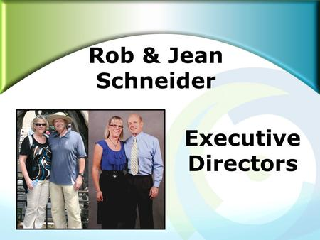 Rob & Jean Schneider Executive Directors. How to Get Referrals (Blueprint Section 10 - Page 8)