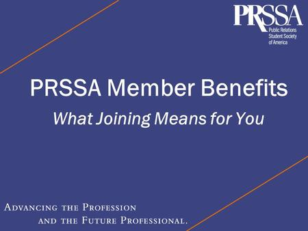 PRSSA Member Benefits What Joining Means for You.