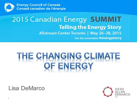 Lisa DeMarco 1. 2 3 Canada needs a bridge from its traditional to a more sustainable energy sector 4.