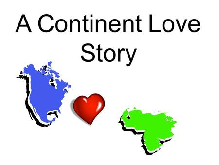 A Continent Love Story.