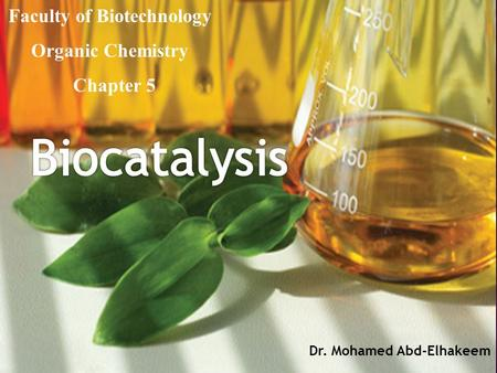 Dr. Mohamed Abd-Elhakeem Faculty of Biotechnology Organic Chemistry Chapter 5.