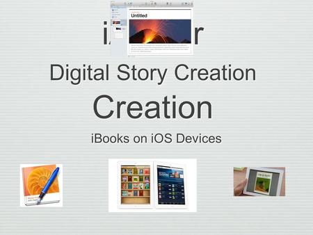 IAuthor Digital Story Creation Creation iBooks on iOS Devices.