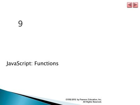 JavaScript: Functions ©1992-2012 by Pearson Education, Inc. All Rights Reserved.